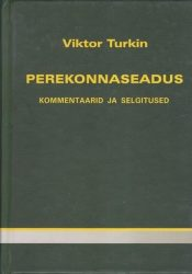 Turkin, V. Perekonnaseadus. Kommentaarid ja selgitused. Tallinn 2007, 141 lk