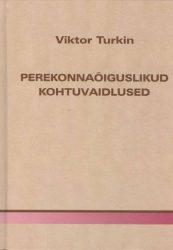 Turkin, V. Perekonnaõiguslikud kohtuvaidlused. Tallinn 2007, 171 lk